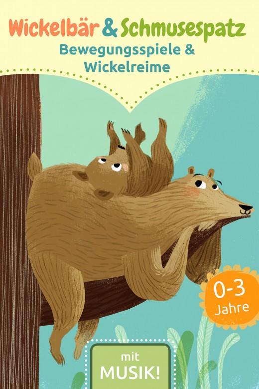 Wickelbär & Schmusespatz - Bewegungsspiele und Wickelreime
